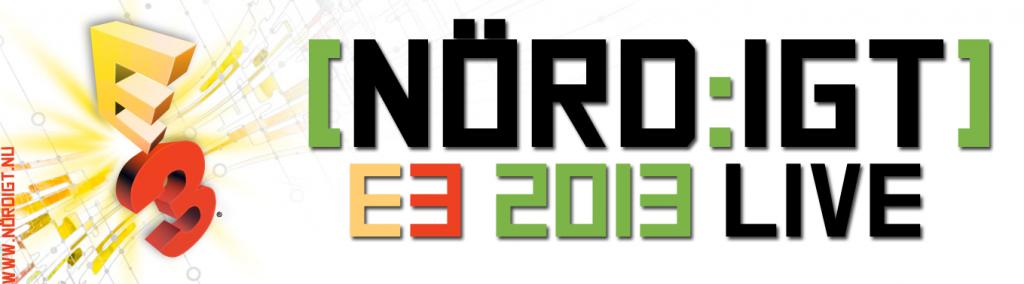 NÖRDIGT - E3 2013